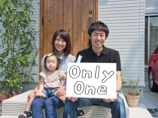 Only One(寝屋川市 K様ご家族)